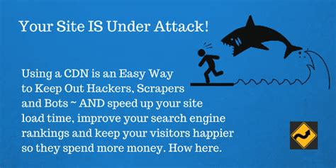 4 simple ways to keep your website visitors your site is attack use a cdn to keep out hackers scrapers and bots