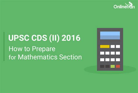 how to prepare for c section how to prepare for upsc cds mathematics 2016