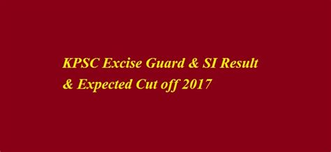 Mba Cet 2017 Expected Cut by Kpsc Excise Guard Si Result Expected Cut 2017
