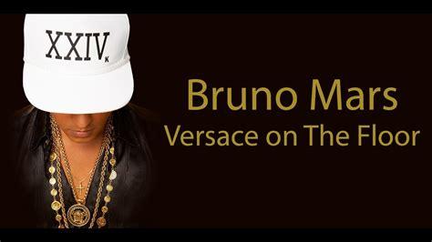 Lyrics Of On The Floor by Bruno Mars Versace On The Floor Lyrics