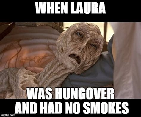 Hung Over Meme - alien dying imgflip