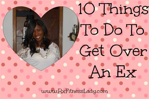10 Things To Do To Get A Breakup Easily by 10 Things To Do To Get An Ex Rx Fitness