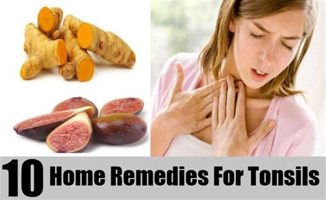 10 best home remedies for tonsils treatments