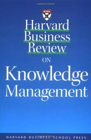 Harvard Mba Books by Harvard Business Review On Knowledge Management By Dorothy