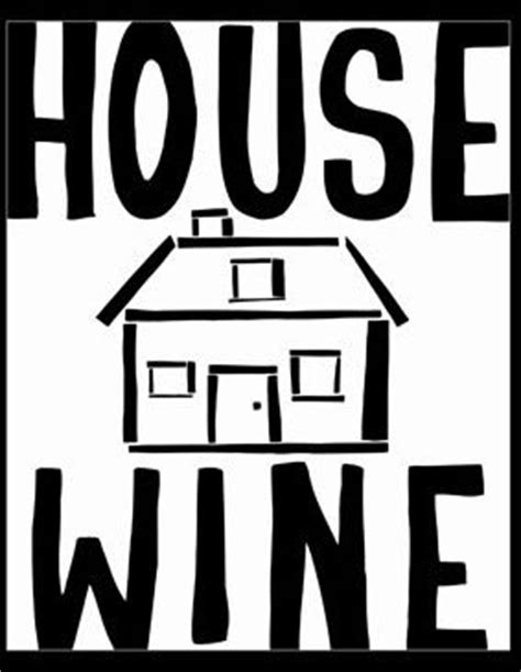 House Wine by The Mercury Blogs The Grapevine Wine Tips Of The Week