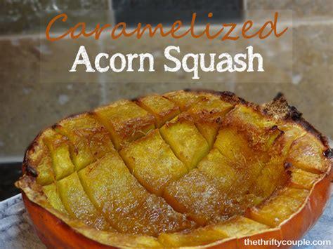 caramelized acorn squash recipe oven roasted goodness