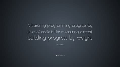 pattern java quote bill gates quote measuring programming progress by lines