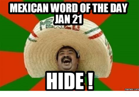 Mexican Word Of The Day Meme - 25 best memes about mexican super mexican super memes
