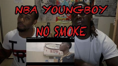 youngboy never broke again no smoke youngboy never broke again no smoke reaction youtube