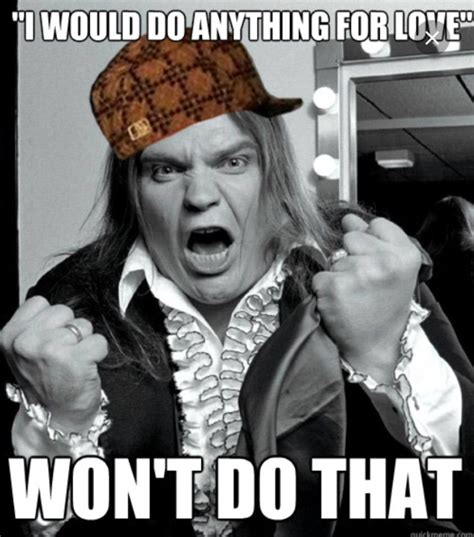 Loaf Meme - scumbag meatloaf meme guy