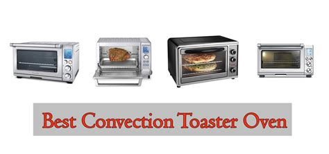 Best Convection Toaster Oven 10 Best Convection Toaster Oven 2017 Buyer S Guide