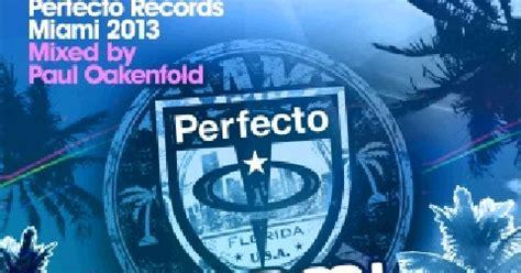 paul oakenfold reach up descarga perfecto records miami 2013 descargar pack