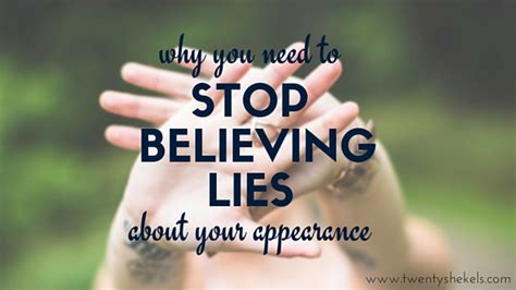wash your stop believing the lies about who you are so you can become who you were meant to be books why you need to stop believing lies about your appearance