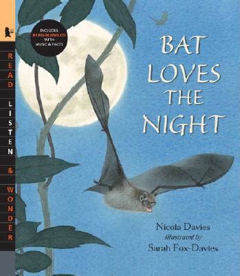 Bat Loves The Night With Read Along Cd By Nicola Davies