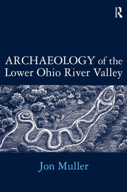 libro the lower river archaeology of the lower ohio river valley by jon muller nook book ebook barnes noble 174