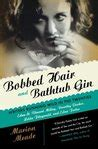 bobbed hair and bathtub gin flapper a madcap story of sex style celebrity and the