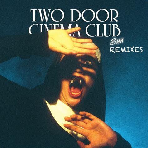 Two Door Cinema Club Album by Two Door Cinema Club Sun Marco Remix By Two Door