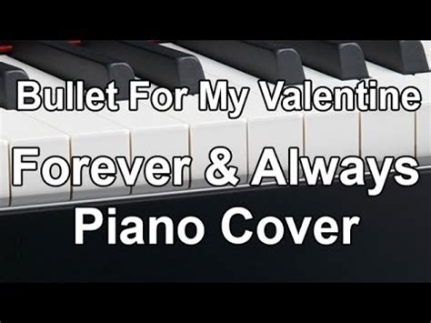 bullet for my forever and always bullet for my forever and always piano cover
