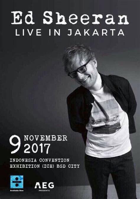 ed sheeran november 2017 ed sheeran pastikan konser di jakarta dan posternya