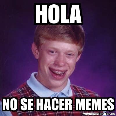 Hacer Memes Meme Bad Luck Brian Hola No Se Hacer Memes 24659078