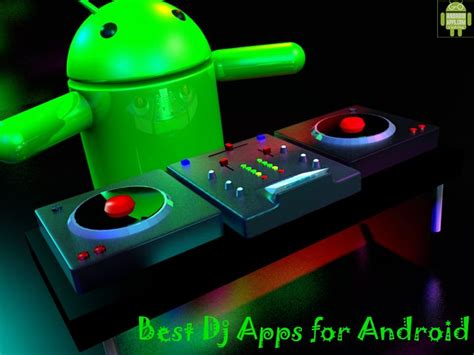 top apps for android top 5 best dj apps for android