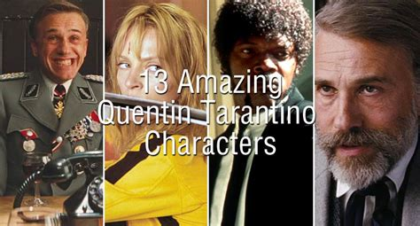 quentin tarantino feature film list 13 amazing quentin tarantino characters features way too