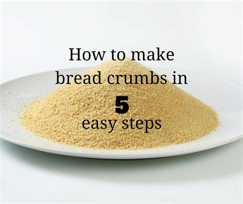 how to make bread crumbs in 5 easy steps