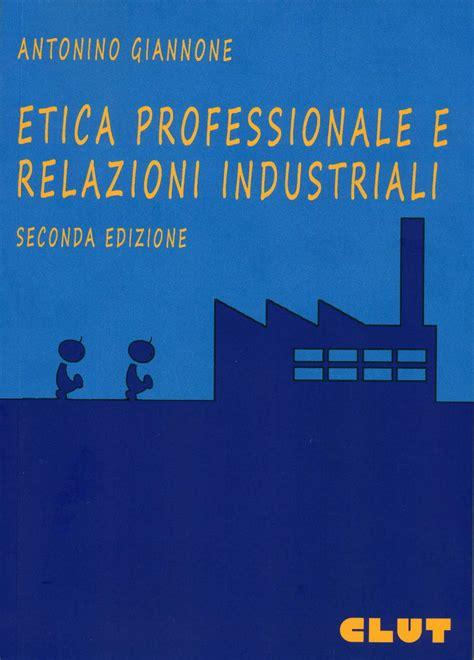 librerie giuridiche torino etica professionale e relazioni industriali ii edizione