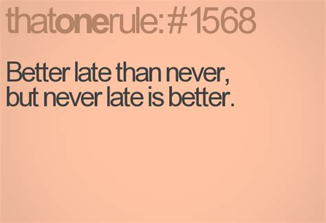 late is better than never time quotes pictures images commentsdb
