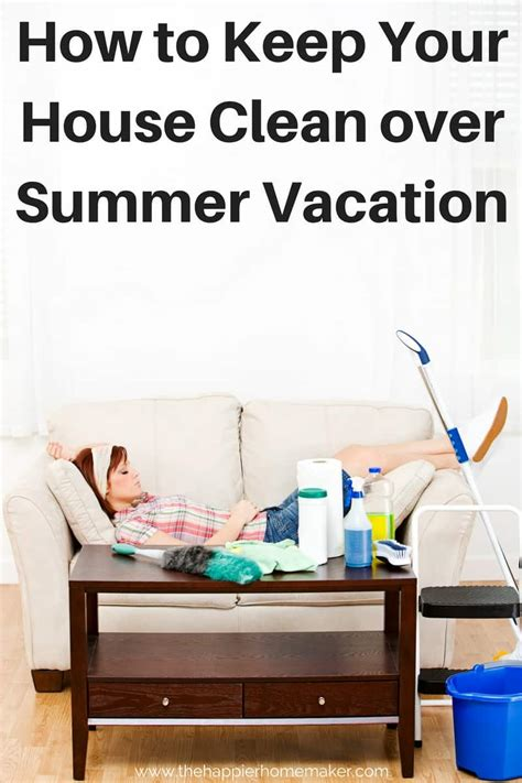 house clean  summer vacation tips