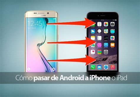 ver imagenes jpg en ipad c 243 mo pasar de android a iphone o ipad de la manera m 225 s f 225 cil