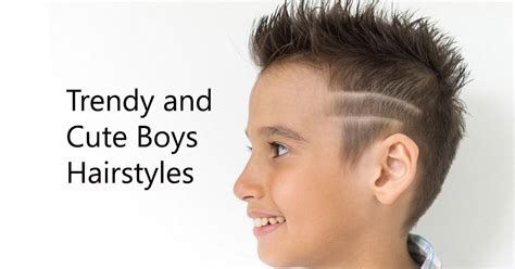 haircut for boys 2 yeas hold summer 43 trendy and cute boys hairstyles for 2018