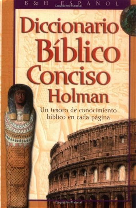 diccionario biblico ilustrado holman harold mcdougal diccionario biblico conciso holman un tesoro de conocimiento biblico en cada