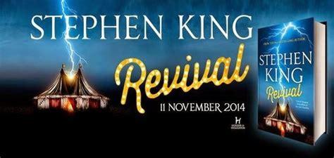 libro revival a marzo 2015 uscir 224 quot revival quot l ultimo libro di stephen king