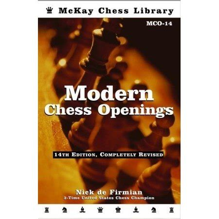 chess openings books modern chess openings mco 14 by nick de firmian reviews