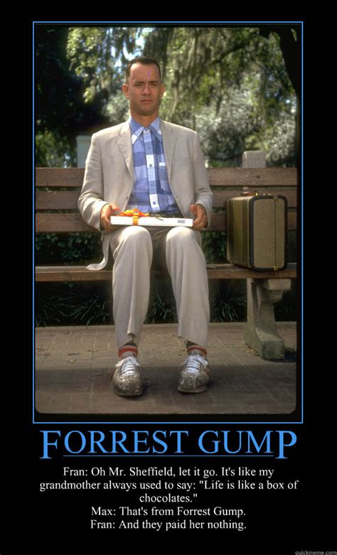 Forrest Gump Memes - forrest gump fran oh mr sheffield let it go its like my