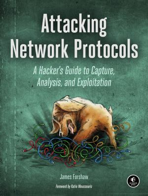 forshaw j attacking network protocols a hacker s guide