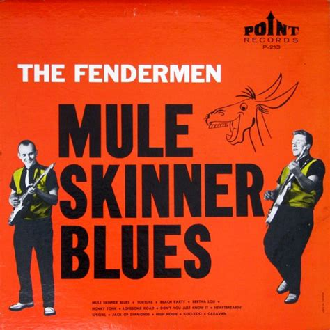 mule skinner blues with much baggage on an unfit bicycle a crank cranks his way through wilderness and history to scowl at the white house books the fendermen mule skinner blues vinyl
