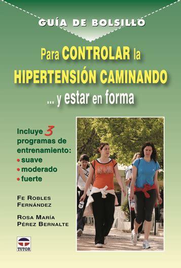 gua de bolsillo para controlar la hipertensin caminando y estar en forma librera deportiva