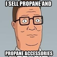 Meme Accessories - i sell propane and propane accessories hank hill meme meme generator