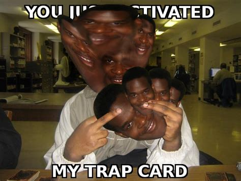 You Ve Activated My Trap Card Meme - my trap card photoshop know your meme