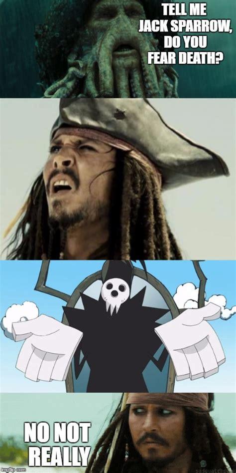 Jack Sparrow Memes - does jack sparrow fear death imgflip