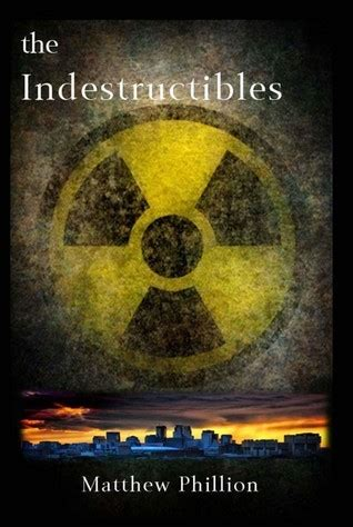 The Indestructibles the indestructibles by matthew phillion reviews