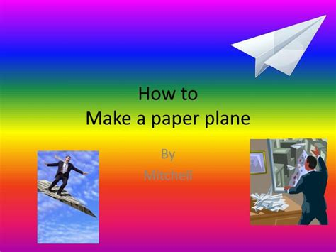 How To Make A Paper Slide - ppt how to make a paper plane powerpoint presentation