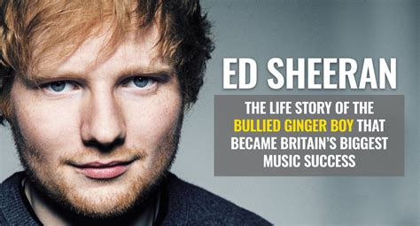 biography about ed sheeran ed sheeran s life story how a bullied ginger boy became