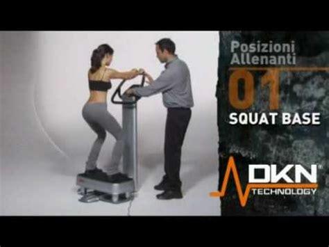 esercizi pedana vibrante squat base esercizi pedana vibrante dkn