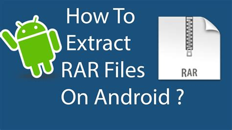 how to unzip files on android how to open extract a rar file in android mobile step by step guide