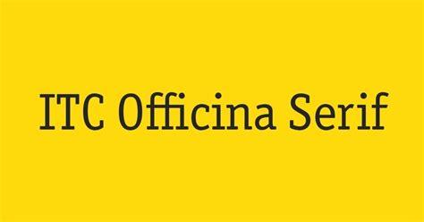 Officina Serif by Fontshop Itc Officina Serif