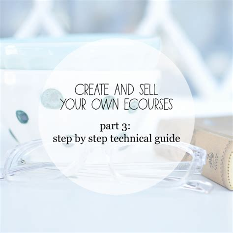 a step by step guide to set up your brand s youtube create and sell your own ecourses part 3 step by step