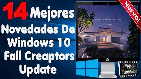 tutorial novedades windows 10 windows 10 fall creators update sus mejores novedades